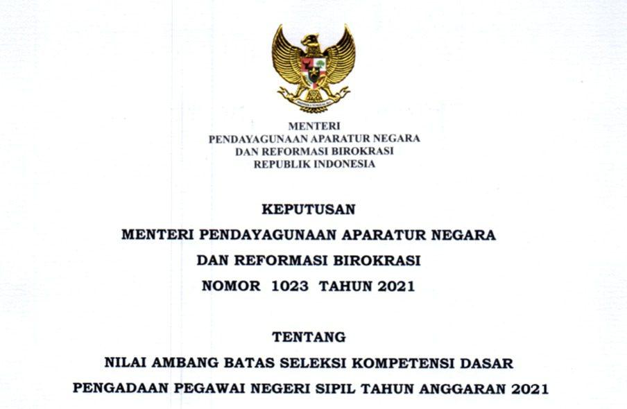 PENGUMUMAN: Surat Keputusan (SK) Menteri PANRB Nomor 1023 Tahun 2021 tentang Nilai Ambang Batas Seleksi Kompetensi Dasar Pengadaan Pegawai Negeri Sipil Tahun Anggaran 2021. (ISTIMEWA/LINGKAR.CO)