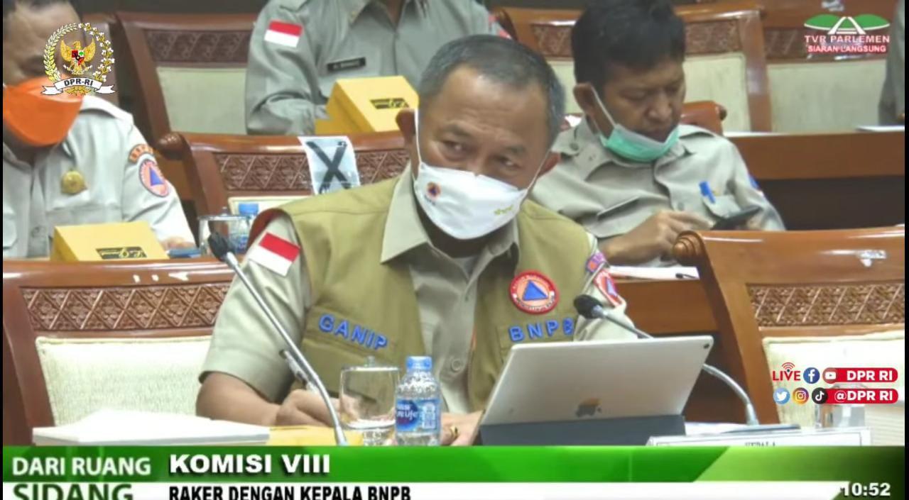 Kepala BNPB, Ganip Warsito, dalam Rapat Kerja Komisi VIII DPR dengan BNPB, Kamis (26/8/2021). FOTO: Tangkap layar Youtube DPR/Lingkar.co